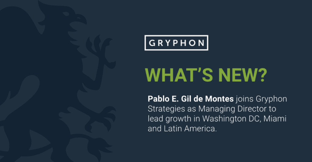 Pablo E. Gil de Montes joins Gryphon Strategies as Managing Director